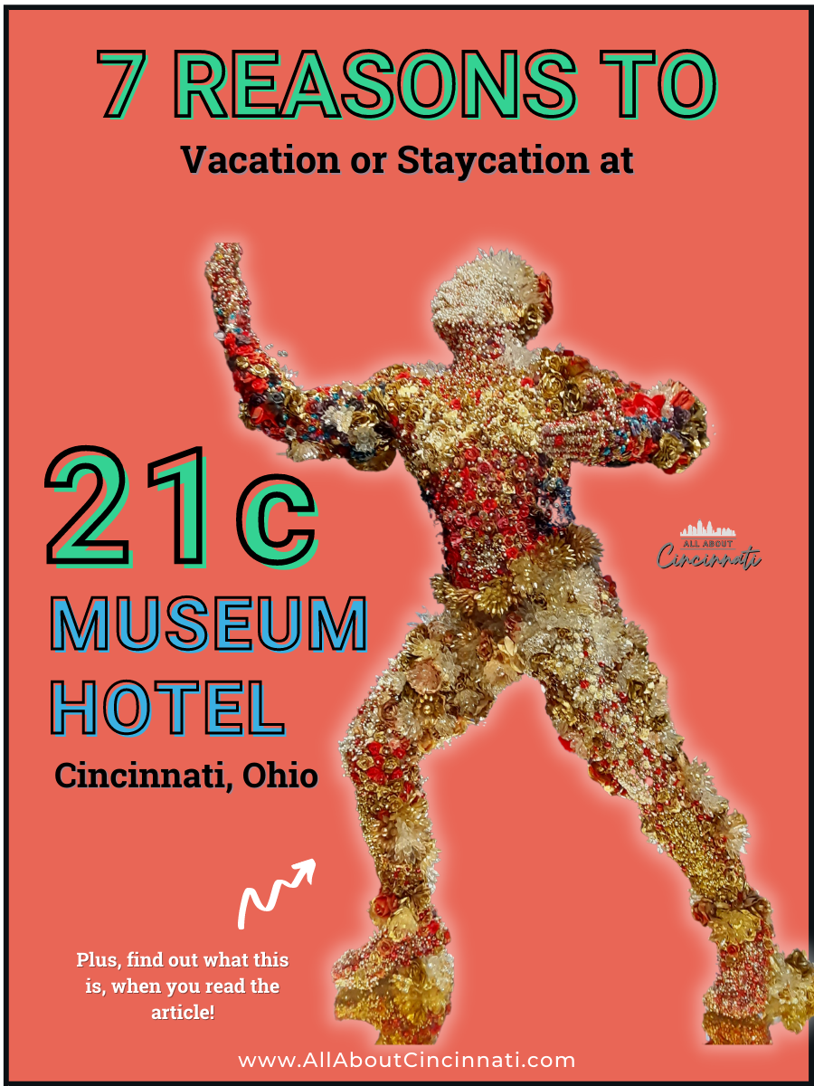 7 Reasons To Stay at the 21c Museum Hotel Cincinnati
