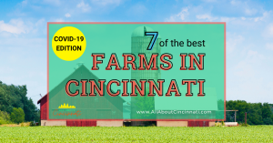 7 Best Farms in Cincinnati To Visit This Spring-COVID-19 Edition